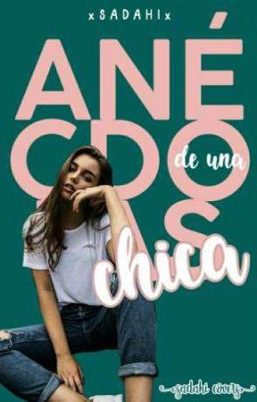 Anécdotas de una chica by xSadahix