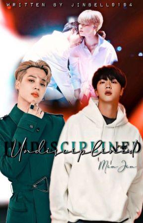 Undisciplined [MinJin] by JinBell9194