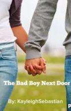 The Bad Boy Next Door by kayleighsebastian