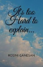 It's too hard to explain| Slow Updates by Roshini_97