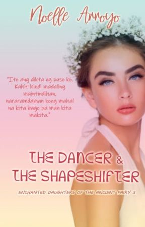 Enchanted Daughters of the Ancient Fairy 3: The Dancer & the Shapeshifter by NoelleArroyoPHR
