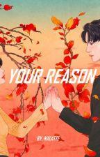 Your Reason by MXLATTE
