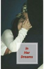 In Her Dreams  by sarahdrennan04