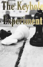 The Keyhole Experiment by velvetknifes