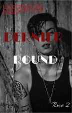 Dernier Round (Tome 2)  by Nnagrom