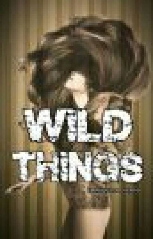 Wild Things by iamkurachan