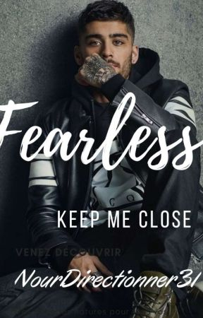 Fearless : Keep Me Close . by NourDirectionner31