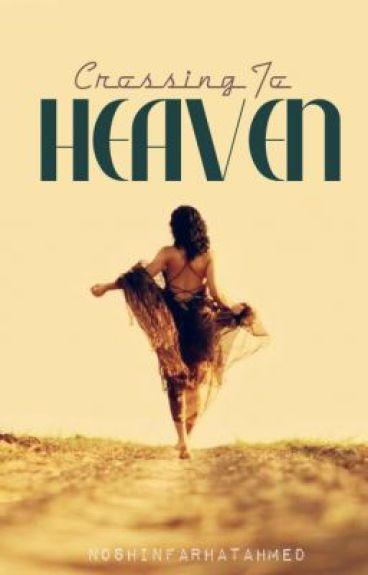 Crossing To Heaven by NoshinFarhatAhmed