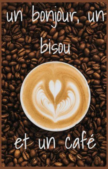 Un Bonjour Un Bisou Et Un Café Splendidlyimperfect Wattpad