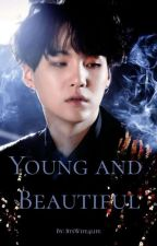Young and Beautiful (Yoongi×Reader) by BtsWife4life