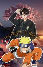 The Psychic in Naruto! by Kohizeri