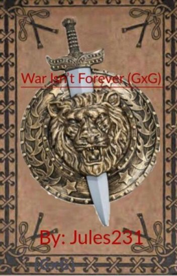 War Isn't Forever (GxG)