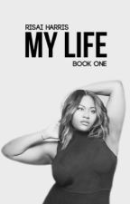 My Life | August A. | Book 1 by blackgirlpower