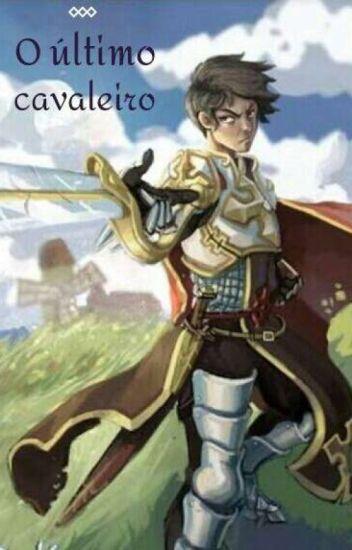 O Último Cavaleiro [COMPLETO]