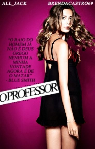 ☞ O Professor ☜-Ashton (A ser Editada)