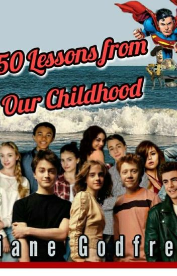 50 Lessons From Our Childhood