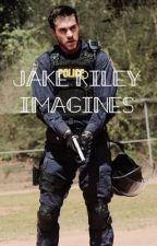 Jake Riley Imagines  by Eazy-Royce