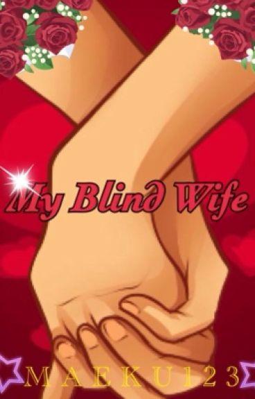 My blind wife