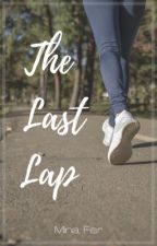 The Last Lap by minafer