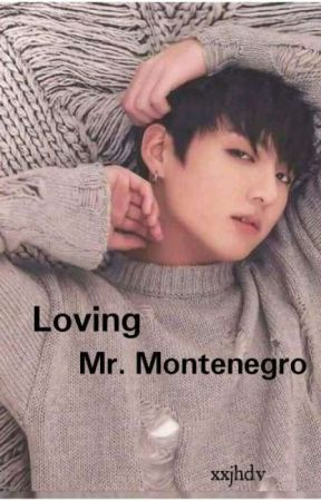Loving Mr. Montenegro by Xxjhdv