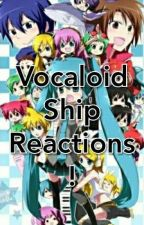 Vocaloid ship reactions! by Lillypad524