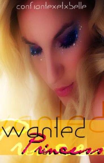 Wanted Princess by Confiantexetxbelle