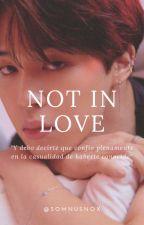 NOT IN LOVE [Jikook] by somnusnox