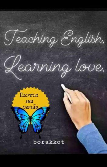 Teaching English, Learning Love
