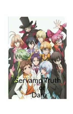 Servamp Truth or Dare by anime4life2006