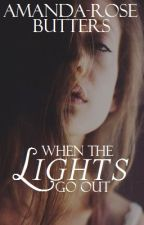 When the Lights Go Out {complete first draft} by amandarose