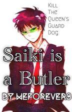 Saiki is a Butler (Saiki K and Black Butler Crossover) by WeForever3