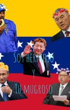SOY HERMOSO Y TU MUGROSO- El diario de Nicolás Maduro by Nicolas_Maduro