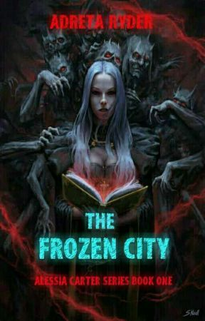 The Frozen City: Alessia Carter Series Book One. by adretaRyder
