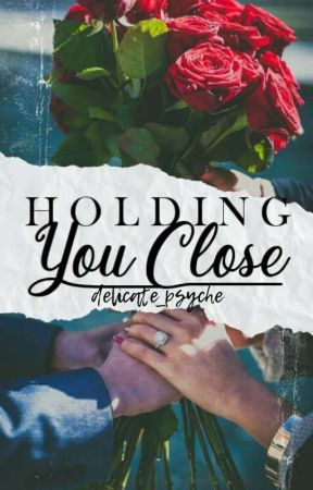 Holding You Close by delicate_psyche