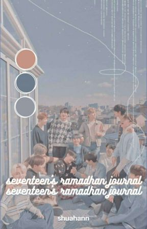 Seventeen's Ramadhan Journal by shuahann
