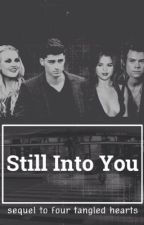 Still Into You (Sequel to Four Tangled Hearts) by Onelove19