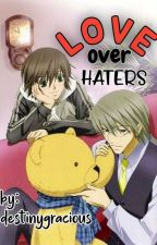 LOVE over HATERS (COMPLETED) by its_AE