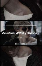 ChimChim ASMR [ Jikook ] by kookiebeach