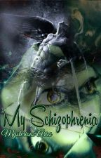 My Schizophrenia by mysterious_aries