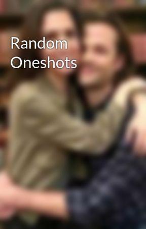 Random Oneshots by eastwoodflemingfreak