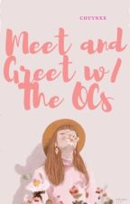 Meet and Greet w/ the OCs! by chuynxx