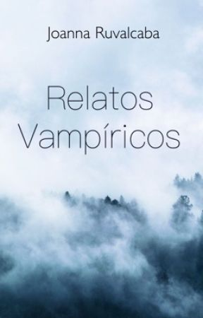 Relatos vampíricos by JoannaRuvalcaba