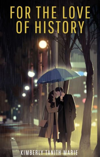 For The Love of History: Book I