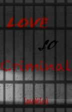 Love So Criminal [Ziam] by LovableLexi