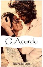 O Acordo by RobertaDelCarlo