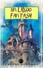 Un Libro Fantasy by CactusdiFuoco