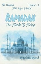 Al Husna Issue #1: Ramadan- The Month of Mercy (1440 Hijri Edition) by MuslimsUnited