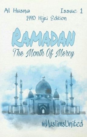 Al Husna Issue #1: Ramadan- The Month of Mercy (1440 Hijri Edition) by MuslimsUnited