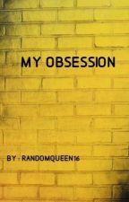MY OBSESSION by kuhletatu130404