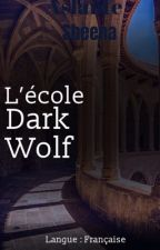 L'école Dark Wolf by AslanteSheena